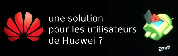 Huawei – Google, ou comment le consommateur se fait avoir !