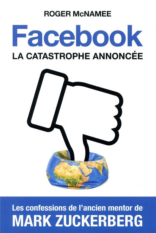 Conseil de lecture – Facebook, la catastrophe annoncée.