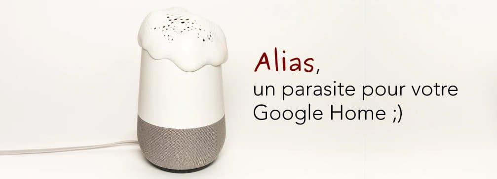 Alias, parasitez votre GoogleHome